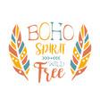 free spirit slogan ethnic boho style element vector image vector image