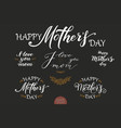 set of hand drawn lettering - happy mothers day vector image