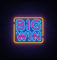 big win neon sign big win design template vector image vector image