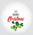 have a very merry christmas greeting vector image