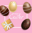 easter card with chocolate eggs realistic vector image vector image