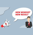 new mindset new result with business man think vector image
