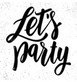 lets party lettering phrase in light background vector image