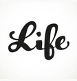 life calligraphic inscription on a white vector image vector image