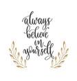 always believe in yourself - hand lettering vector image