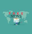 fake news concept man reading newspaper on world vector image