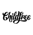 childfree quote typographical background with vector image vector image