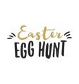 Easter funny sign - Easter Egg Hunt Easter wishes vector image