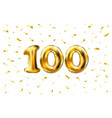 100th celebration gold balloons and golden vector image vector image