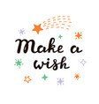 make a wish typographic design the idea vector image vector image