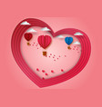 paper carve to valentines day concept of balloons vector image vector image