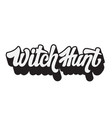 witch hunt handwritten lettering made in modern vector image
