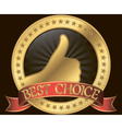bestbest choice golden label with thumb up and red vector image