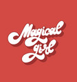 magical girl hand drawn lettering isolated vector image vector image
