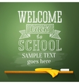 Welcome back to school message on the chalkboard vector image