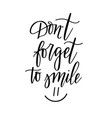 dont forget to smile nice sweet inspirational vector image vector image