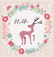 hello greeting deer flower card vector image vector image