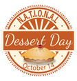 national dessert day sign and badge vector image vector image