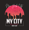 new york slogan graphic for t-shirt with city vector image vector image