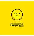international day happiness template design vector image