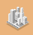 isometric 3d city with skyscraper from urban vector image vector image