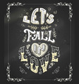 lets fall in love vector image vector image