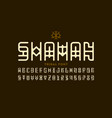 tribal style shaman font vector image