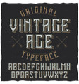 vintage label typeface named vintage age vector image
