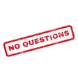 No Questions Rubber Stamp vector image vector image