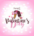 valentines day lettering card with ice cream vector image