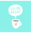 Coffee break Cup and text bubble vector image vector image