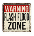 flash flood zone vintage rusty metal sign vector image vector image
