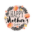happy mothers day greeting card with lettering vector image