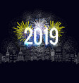 happy new year fireworks 2019 holiday background vector image