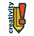 creativity emblem with big pencil and exclemation vector image