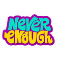 never enough vector image vector image