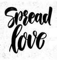 spread love lettering phrase on light background vector image vector image