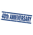 square grunge blue 40th anniversary stamp vector image vector image
