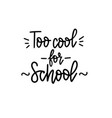 too cool for school doodle lettering design vector image