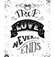 true love never ends vector image vector image