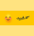 cute yellow 3d smiley face with thank you quote vector image vector image