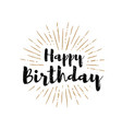 happy birthday lettering with sunbursts background vector image vector image