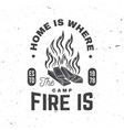 home is where campfire is concept for vector image vector image