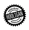hooligan rubber stamp vector image