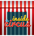 Inside The Circus vector image vector image