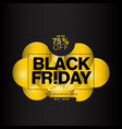 black friday sale up to 75 off banner template vector image vector image