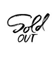 sold out modern dry brush lettering vector image