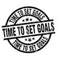 time to set goals round grunge black stamp vector image