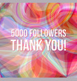 5000 followers thank you on abstract background vector image