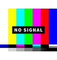 no signal tv test card of color bars vector image